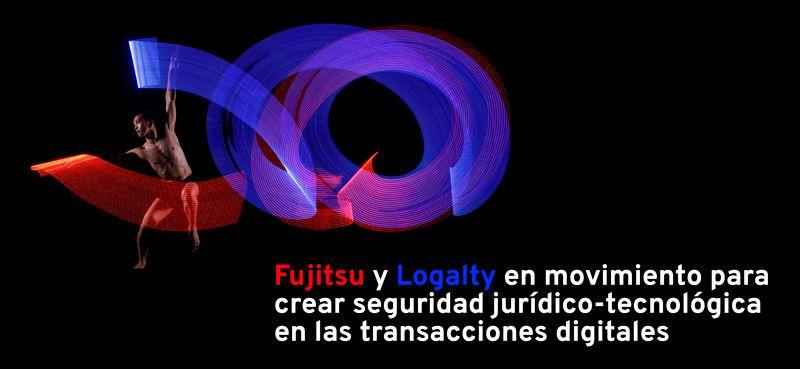 Fujitsu y Logalty colaborarán para llevar a cabo la transformación digital de las organizaciones de forma segura