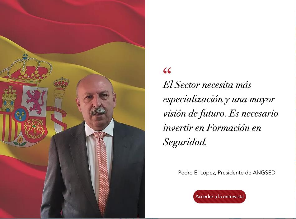 ANGSED, única Asociación que apoya directamente a los profesionales de la Seguridad en España