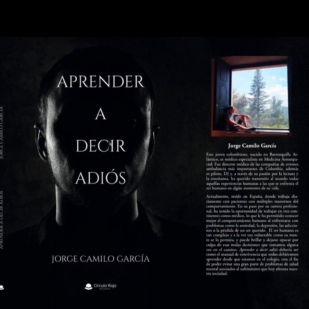 Jorge Camilo García publica un libro que enseña el verdadero significado de aprender a decir adiós y desprenderse de los apegos