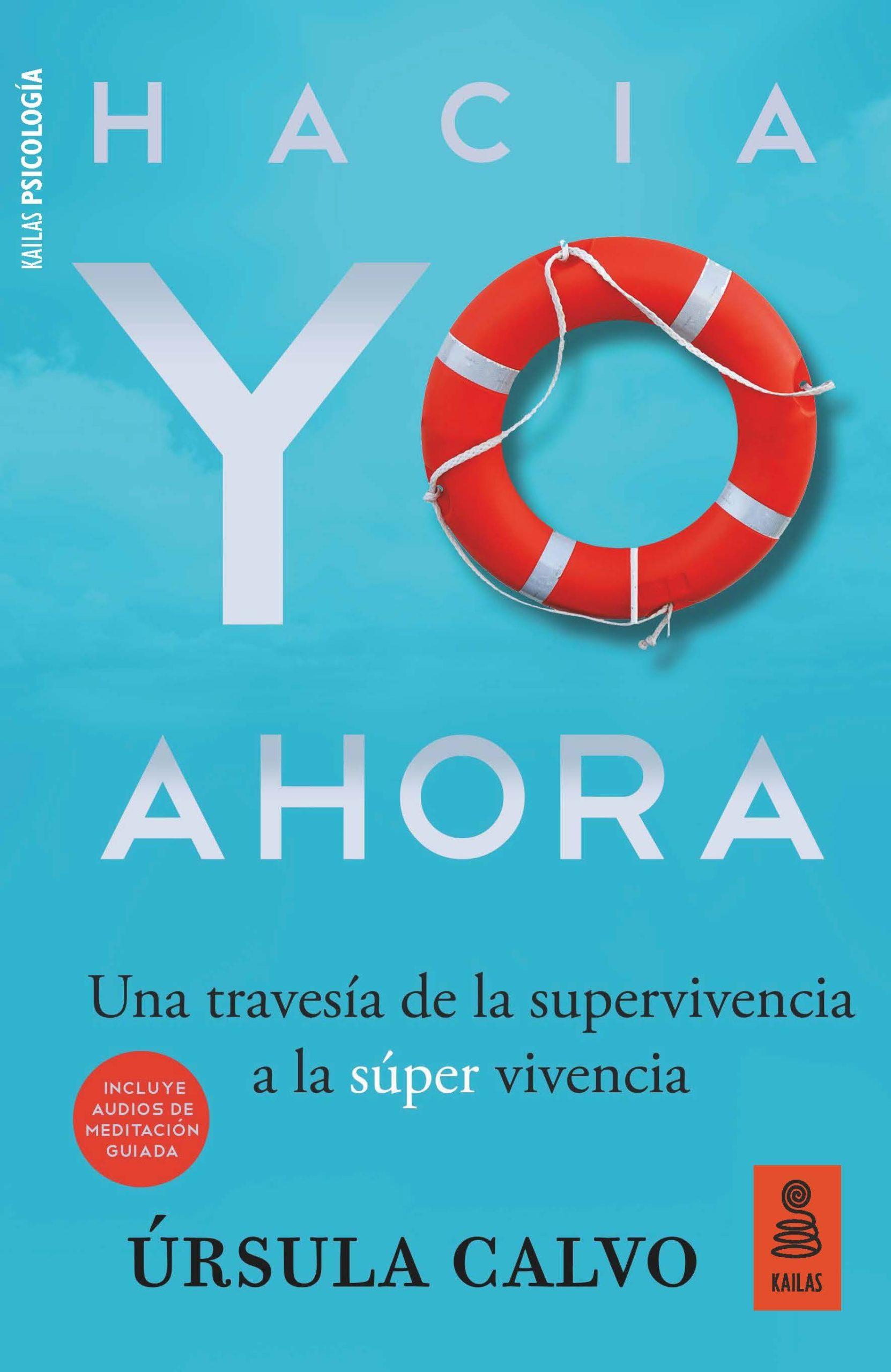 'Hacia YO AHORA', el libro de Úrsula Calvo que guía en el cambio de la supervivencia a la súper vivencia